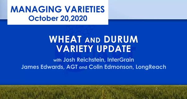 VIDEO: WHEAT AND DURUM VARIETY UPDATE with Josh Reichstein; InterGrain, James Edwards; AGT & Colin Edmondson; LongReach