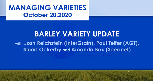 VIDEO:BARLEY VARIETY UPDATE with Josh Reichstein; InterGrain, Paul Telfer; AGT, Amanda Box & Stuart Ockerby; Seednet